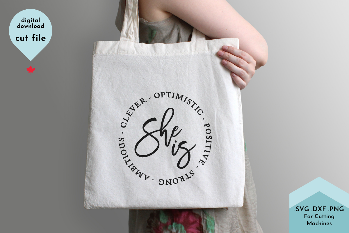 She is - Inspirational, Positive Saying SVG File