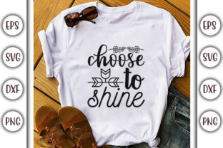 Print on Demand: Sunflower SVG Design, Choose to Shine Graphic Print Templates By GraphicsBooth