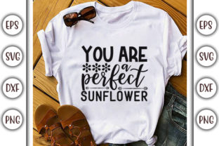 Print on Demand: Sunflower SVG Design, You Are a Perfect Graphic Print Templates By GraphicsBooth
