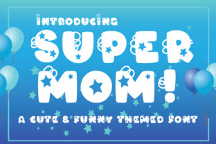 Print on Demand: SuperMOM! Decorative Font By KtwoP