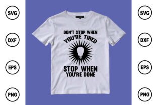 Don't Stop when You're Tired Stop when Graphic Print Templates By BDB Design Store
