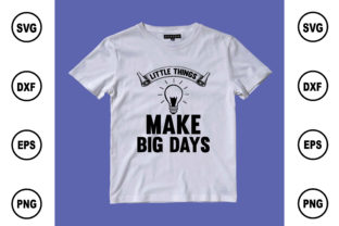 Little Things Make Big Days Graphic Print Templates By BDB Design Store