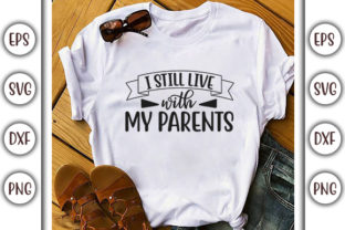 Print on Demand: Baby Quotes Design, I Still Live with My Graphic Print Templates By GraphicsBooth