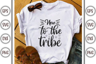 Print on Demand: Baby Quotes Design, New to the Tribe Graphic Print Templates By GraphicsBooth