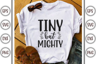 Print on Demand: Baby Quotes Design, Tiny but Mighty Graphic Print Templates By GraphicsBooth