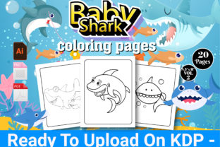 Print on Demand: Baby Shark Coloring Book - KDP - Vol 2 Graphic Coloring Pages & Books Kids By Creative Designer