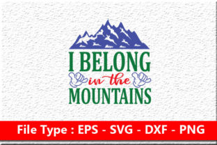 I Belong in the Mountains Graphic Print Templates By rumanulislam2014