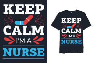 Print on Demand: Keep Calm I'm a Nurse Graphic Print Templates By NGISED