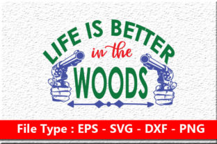 Life is Better in the Woods Graphic Print Templates By rumanulislam2014