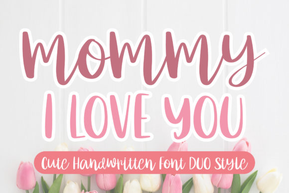 Print on Demand: Mommy I Love You Display Font By AquariiD