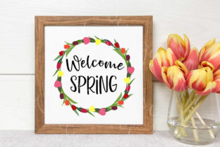 Welcome Spring Tulip Wreath Graphic Crafts By Designs of Whimsy
