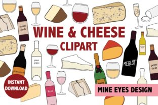 Print on Demand: Wine and Cheese Collection Graphic Illustrations By Mine Eyes Design