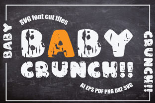 Print on Demand: Baby Crunch!! SVG Font Cut Files Graphic Crafts By KtwoP