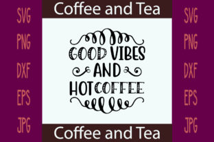 Print on Demand: Good Vibes and Hot Coffee Graphic Crafts By printSVG