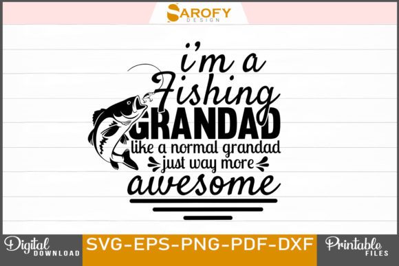Download I M A Fishing Grandad Design Svg Eps Png Graphic By Sarofydesign Creative Fabrica