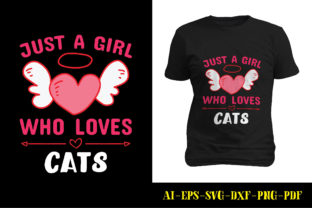 Print on Demand: Just a Girl Who Loves Cats T-shirt Graphic Print Templates By marbledesign
