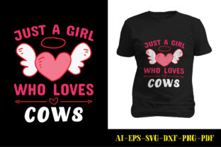 Print on Demand: Just a Girl Who Loves Cows Tshirt Design Graphic Print Templates By marbledesign