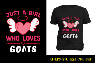 Print on Demand: Just a Girl Who Loves Goats T-shirt Graphic Print Templates By marbledesign