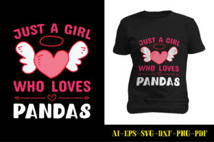 Print on Demand: Just a Girl Who Loves Pandas T-shirt Graphic Print Templates By marbledesign