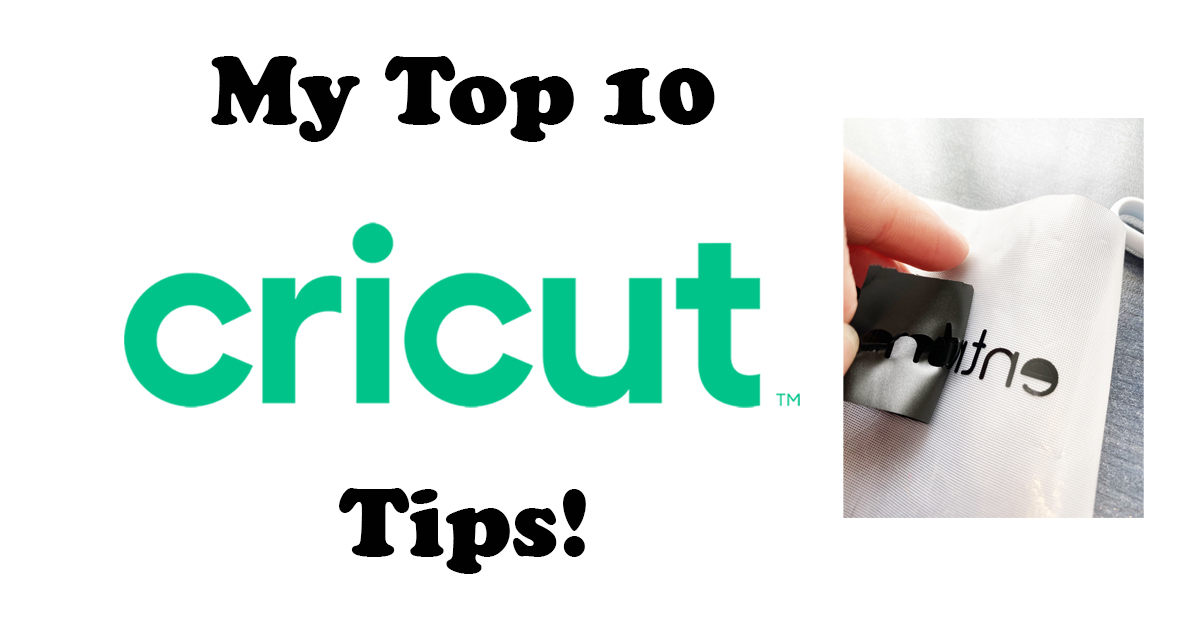 My Top 10 Cricut Tips