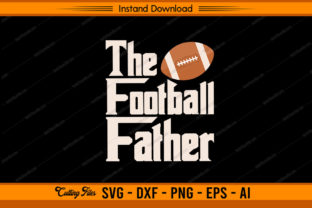 The Football Father Graphic Print Templates By sketchbundle