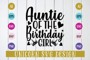 Print on Demand: Auntie of the Birthday Girl Svg Design Graphic Print Templates By BDB_Graphics