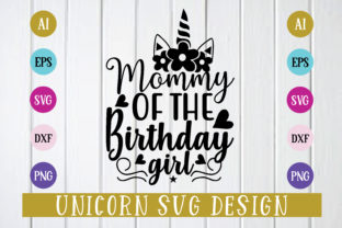 Print on Demand: Mommy of the Birthday Girl Svg Design Graphic Print Templates By BDB_Graphics