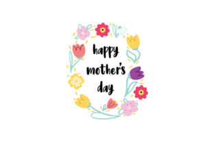 Floral Border Happy Mother's Day Mother's Day Craft Cut File By Creative Fabrica Crafts
