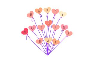 Happy Mother S Day Balloons Mother's Day Craft Cut File By Creative Fabrica Crafts