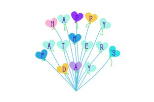 Happy Father S Day Balloons Father's Day Craft Cut File By Creative Fabrica Crafts