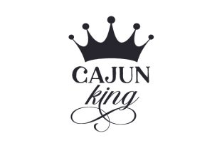 Cajun King Quotes Craft Cut File By Creative Fabrica Crafts