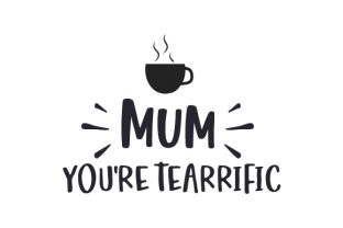 Mum You're Tearrific Family Craft Cut File By Creative Fabrica Crafts