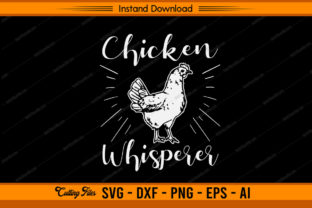 Chicken Whisperer Graphic Print Templates By sketchbundle