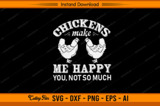 Chickens Make Me Happy You Not so Much Graphic Print Templates By sketchbundle