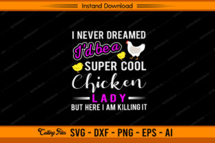 I Never Dreamed I'd Be a Super Cool Graphic Print Templates By sketchbundle