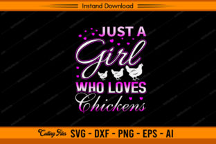 Just a Girl Who Loves Chickens Graphic Print Templates By sketchbundle