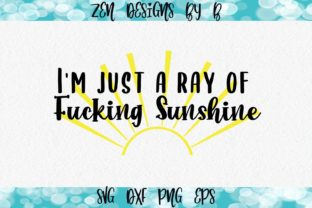 Just a Ray of Fucking Sunshine HandMade Graphic Illustrations By ZenDesignsByB