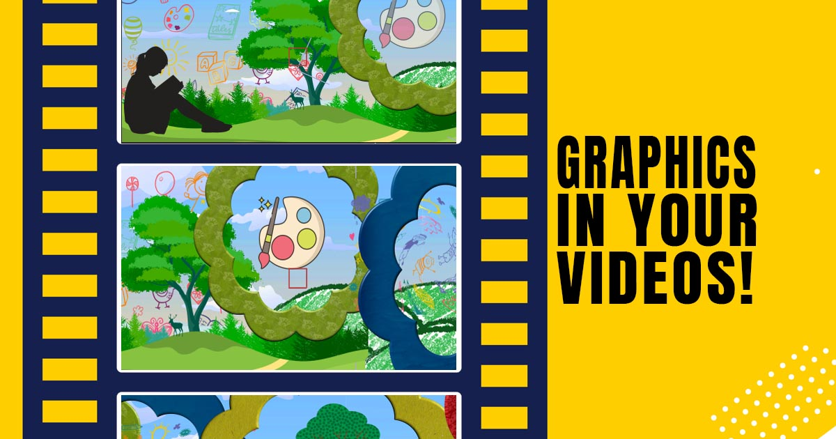 Using Graphics in Your Videos main article image
