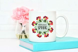 Welcome Spring Tulip Sign Graphic Crafts By Designs of Whimsy
