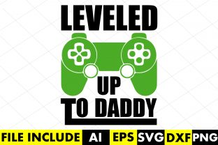 Leveled Up to Daddy Graphic Crafts By Crafthill260