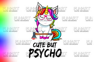Cute but Psycho, Unicorn Design , Png Graphic Illustrations By Fundesings