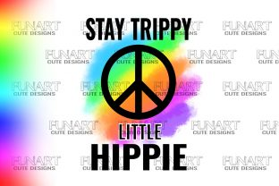 STAY TRIPPY , PEACE, HIPPIES SUBLIMATION Graphic Illustrations By Fundesings