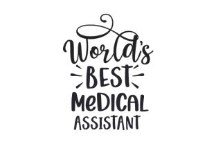 World's Best Medical Assistant Medical Craft Cut File By Creative Fabrica Crafts