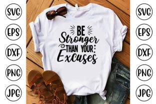 Be Stronger Than Your Excuses Graphic Crafts By ismetarabd