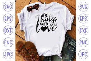 Do All Things with Love Graphic Crafts By ismetarabd