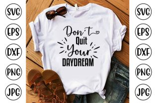 Don't Quit Your Daydream Graphic Crafts By ismetarabd