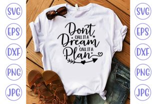 Don't Call It a Dream Call It a Plan Graphic Crafts By ismetarabd