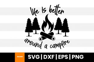 Print on Demand: Life is Better Around a Campfire Quote Graphic Print Templates By Maumo Designs