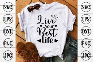 Live Your Best Life Graphic Crafts By ismetarabd