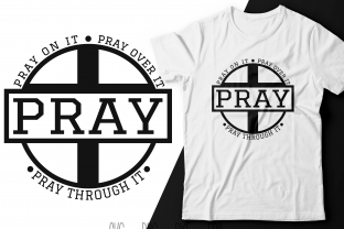 Print on Demand: Pray on It Pray over It Pray Through It Graphic Crafts By OliCloud